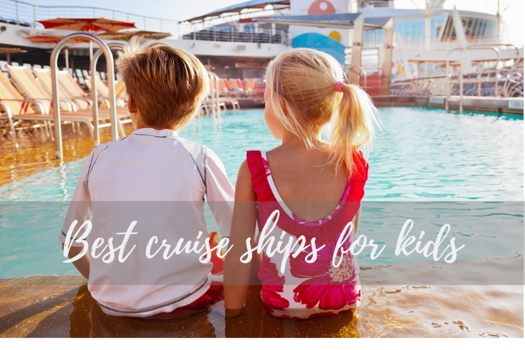 Best cruise ships for kids - Cruise118 Advice