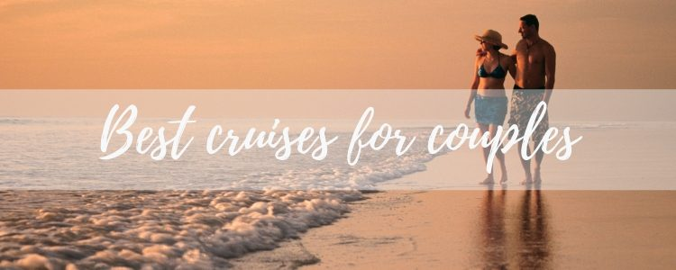 Best cruises for couples - C118 Advice